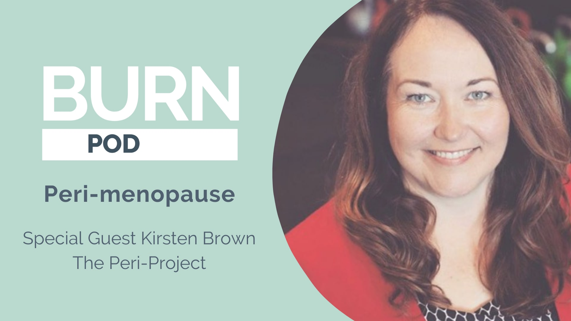 Peri-menopause  Special Guest Kirsten Brown – The Peri-Project