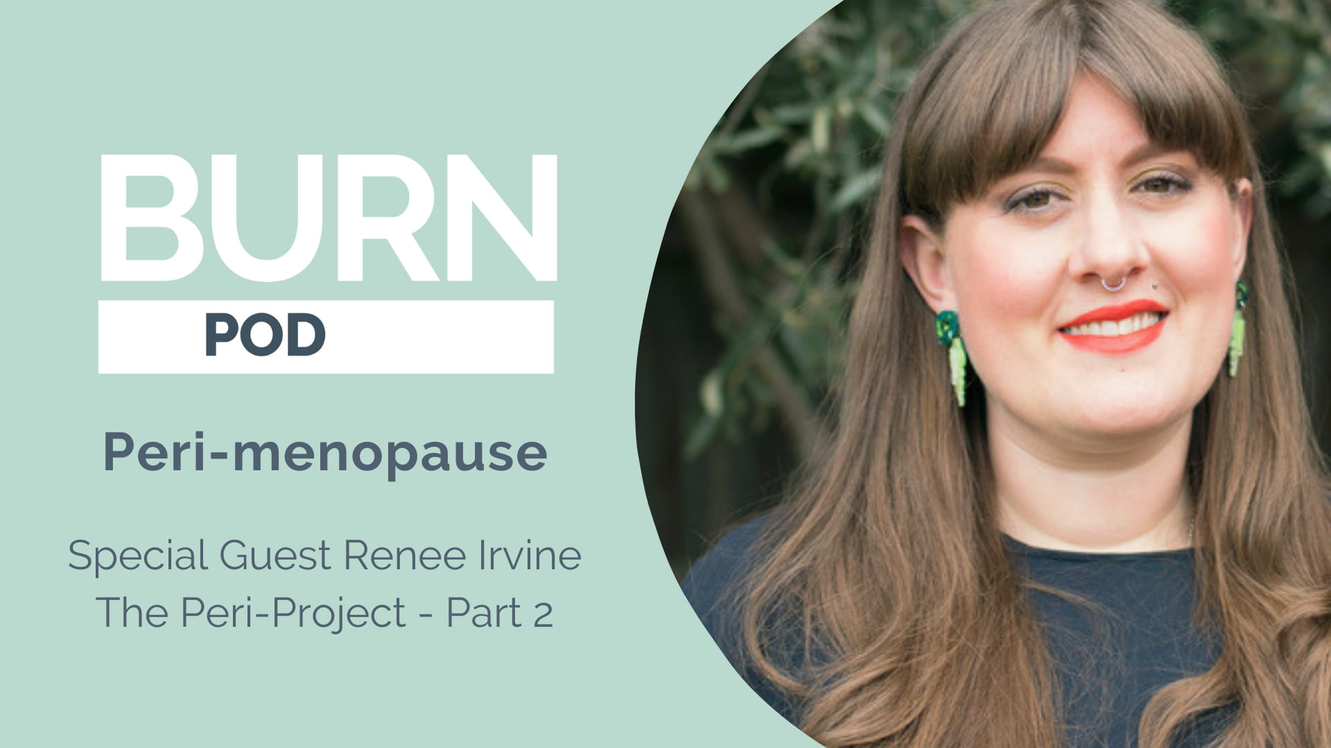 Perimenopause with Special Guest Renee Irvine – The Peri-Project