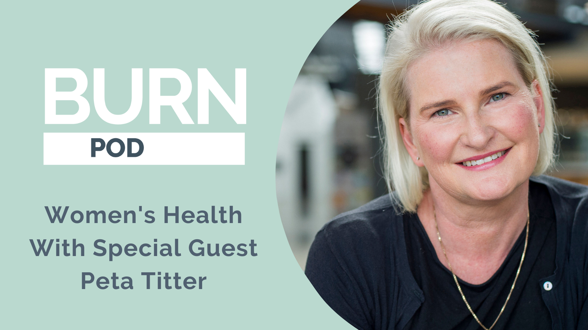 Episode 19: Women's Health With Special Guest Peta Titter – WHEN founder and Head of Health Education